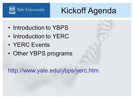 Kickoff Agenda Introduction to YBPS Introduction to YERC YERC Events Other YBPS programs