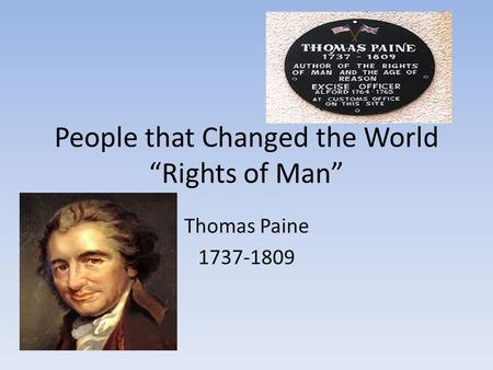 "People that Changed the World ""Rights of Man"" Thomas Paine 1737-1809."