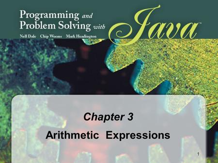 1 Chapter 3 Arithmetic Expressions. 2 Chapter 3 Topics l Overview of Java Data Types l Numeric Data Types l Declarations for Numeric Expressions l Simple.