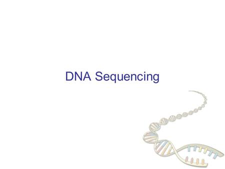 DNA Sequencing. CS273a Lecture 3, Spring 07, Batzoglou DNA sequencing How we obtain the sequence of nucleotides of a species …ACGTGACTGAGGACCGTG CGACTGAGACTGACTGGGT.