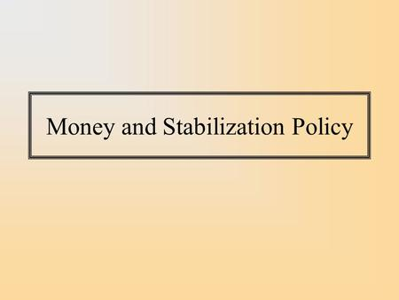 Money and Stabilization Policy. Monetary Policy In the US (and Euroland and Japan and most OECD economies), the central bank sets monetary policy by picking.