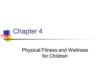 Physical Fitness and Wellness for Children