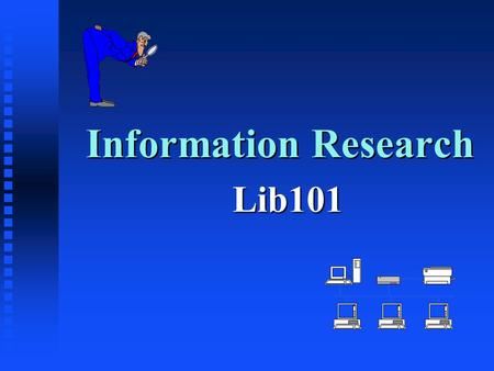 Information Research Lib101. Can You Find the Answers? n Use the PSU homepage: u How many international students are at PSU? n Use Library page: u How.