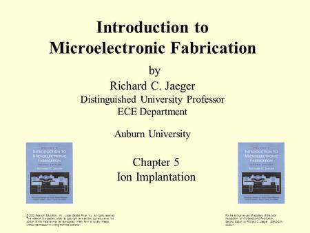 For the exclusive use of adopters of the book Introduction to Microelectronic Fabrication, Second Edition by Richard C. Jaeger. ISBN0-201- 44494-1. © 2002.