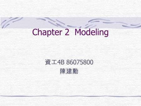 Chapter 2Modeling 資工 4B 86075800 陳建勳. Introduction.  Traditional information retrieval systems usually adopt index terms to index and retrieve documents.