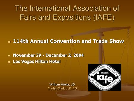 The International Association of Fairs and Expositions (IAFE) 114th Annual Convention and Trade Show 114th Annual Convention and Trade Show November 29.