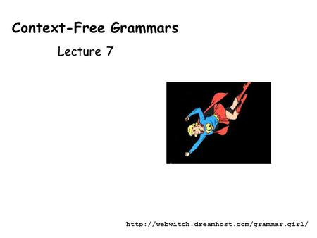 Context-Free Grammars Lecture 7