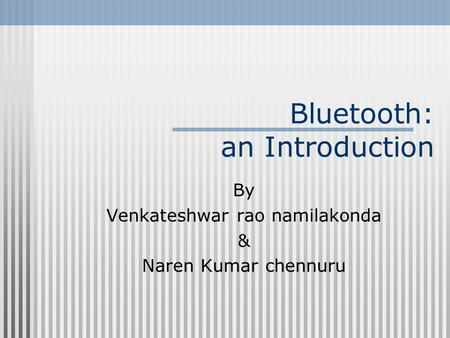 Bluetooth: an Introduction