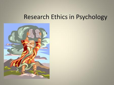 Research Ethics in Psychology. Some History APA Guidelines developed in 1973 Revised again in 1982 and 2002 Broad context of ethical concerns - research.