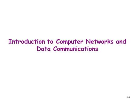 1-1 Introduction to Computer Networks and Data Communications.
