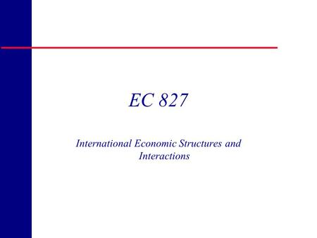 Copyright 1998 R.H. Rasche EC 827 International Economic Structures and Interactions.