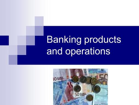 Banking products and operations. withdrawal A withdrawal in a bank / withdraw money = to take money out of a bank account.