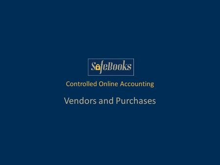 Vendors and Purchases Controlled Online Accounting.