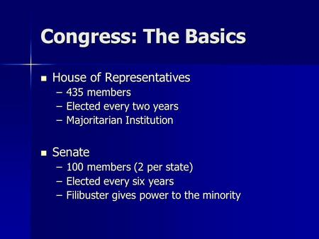 Congress: The Basics House of Representatives Senate 435 members