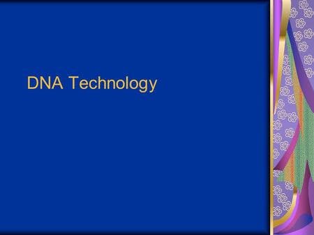"DNA Technology. Biotechnology The use or alteration of cells or biological molecules for specific applications Transgenics Transgenic ""changed genes"""