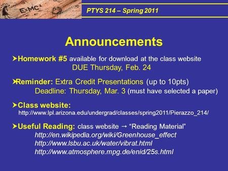 PTYS 214 – Spring 2011  Homework #5 available for download at the class website DUE Thursday, Feb. 24  Reminder: Extra Credit Presentations (up to 10pts)