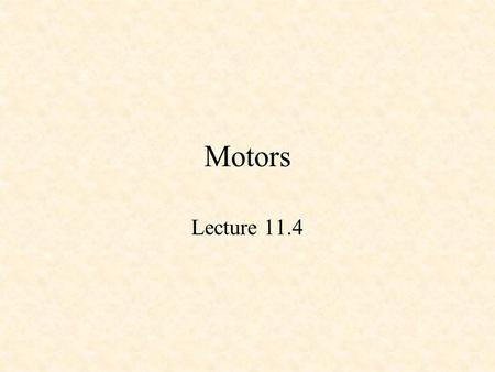 Motors Lecture 11.4. Hans Christian Oersted (1777 – 1851) Ref: