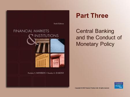 Part Three Central Banking and the Conduct of Monetary Policy.