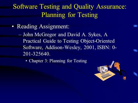Software Testing and Quality Assurance: Planning for Testing
