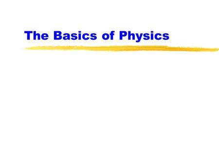 The Basics of Physics.