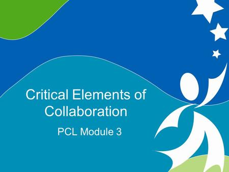 Objectives Define collaboration as it relates to parent leadership and collaboration in a variety of settings Learn about the defining characteristics.