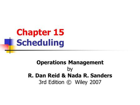 Operations Management R. Dan Reid & Nada R. Sanders