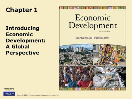 Chapter 1 Introducing Economic Development: A Global Perspective.