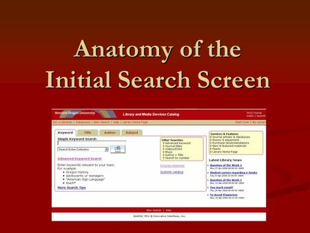 Anatomy of the Initial Search Screen. The initial search screen of the catalog.