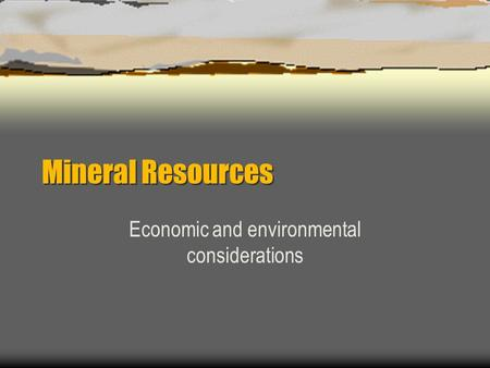 Economic and environmental considerations