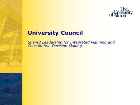 University Council Shared Leadership for Integrated Planning and Consultative Decision-Making.