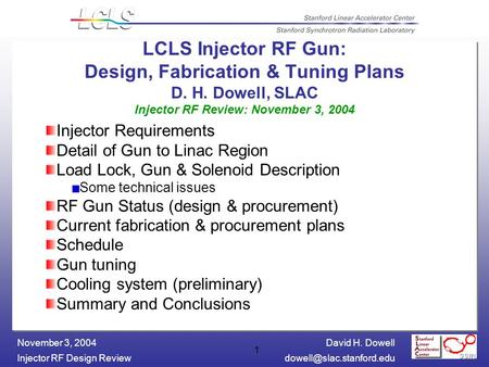David H. Dowell Injector RF Design November 3, 2004 1 LCLS Injector RF Gun: Design, Fabrication & Tuning Plans D. H. Dowell,