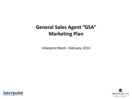 "General Sales Agent ""GSA"" Marketing Plan Interpoint Brazil - February 2010."