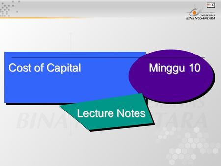 Cost of Capital Minggu 10 Lecture Notes.