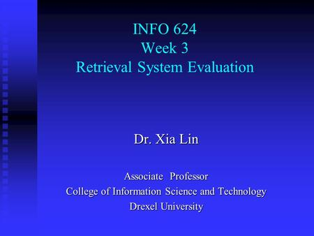 INFO 624 Week 3 Retrieval System Evaluation