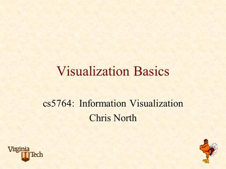 cs5764: Information Visualization Chris North
