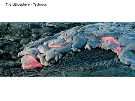 The Lithosphere - Tectonics. Geologic Time Scale Figure 8.1.