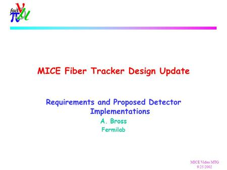 MICE Collaboration MTG IIT – Feb 2002 The Fiber Tracker