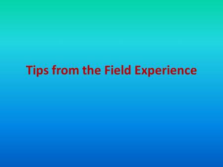 Tips from the Field Experience. Visual Aids Use visuals whenever possible. It's most effective for hook activities. Check out books from the library.