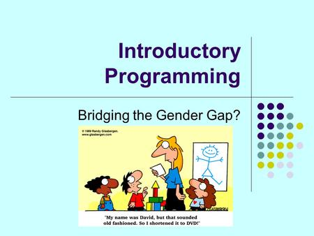 Introductory Programming Bridging the Gender Gap?.