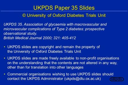 UKPDS Paper 35 Slides © University of Oxford Diabetes Trials Unit