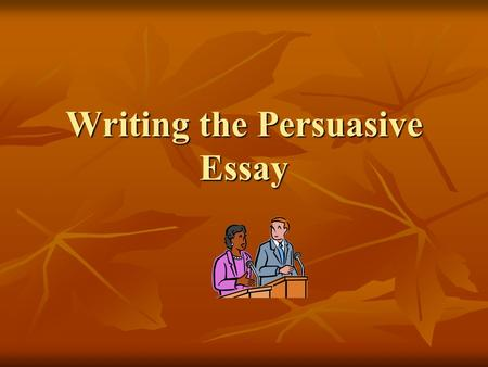 Writing the Persuasive Essay. Objective Your purpose in writing an argumentative or persuasive essay is to convince your readers to share your viewpoint.