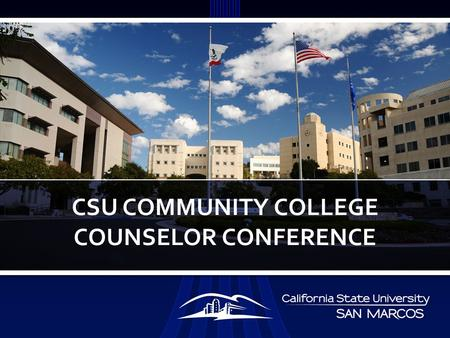 CSU COMMUNITY COLLEGE COUNSELOR CONFERENCE. Enrollment: 10,258 Founded: 1990 – celebrating 21 st year Location: North San Diego County – 35 miles North.