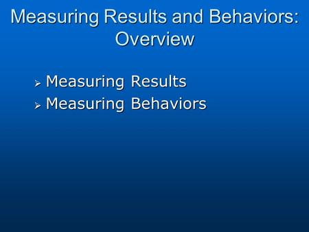 Measuring Results and Behaviors: Overview