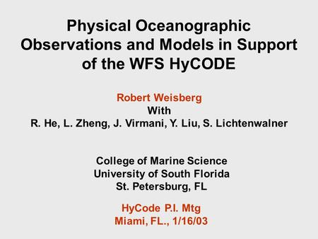Physical Oceanographic Observations and Models in Support of the WFS HyCODE College of Marine Science University of South Florida St. Petersburg, FL HyCode.