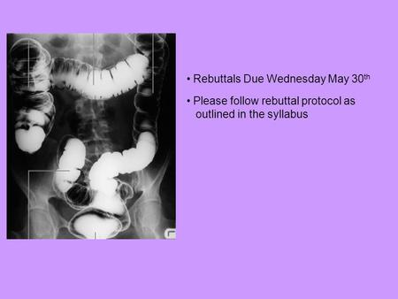 Rebuttals Due Wednesday May 30 th Please follow rebuttal protocol as outlined in the syllabus.