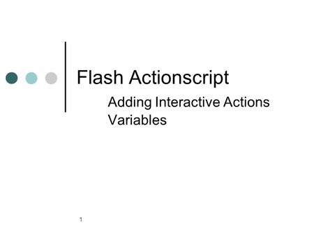 1 Flash Actionscript Adding Interactive Actions Variables.