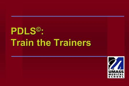 PDLS © : Train the Trainers. Learning Objectives At the end of this lecture participants will be able to: Make logistical arrangements for conducting.