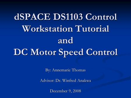 dSPACE DS1103 Control Workstation Tutorial and DC Motor Speed Control