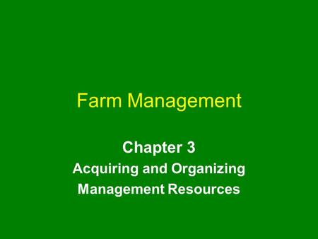 Chapter 3 Acquiring and Organizing Management Resources