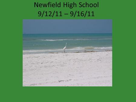 Newfield High School 9/12/11 – 9/16/11. conscious, consistent, committed to what's best for our community -